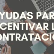 Nuevas ayudas de Castilla la Mancha para incentivar la contratación